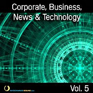 Music collection: Corporate, Business, News & Technology, Vol. 5