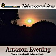 Relaxing Amazon Evening - with relaxing music